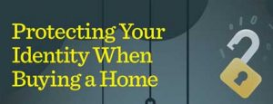 Protect Your Identity When Buying A Home